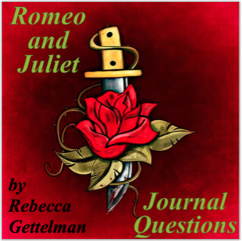 "Romeo and Juliet ""Make an Argument"" Journal Questions"