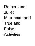 Romeo and Juliet Millionaire and True or False