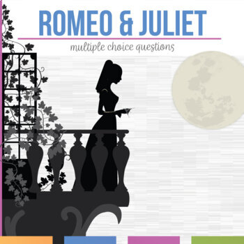 Romeo and Juliet Multiple Choice Quizzes