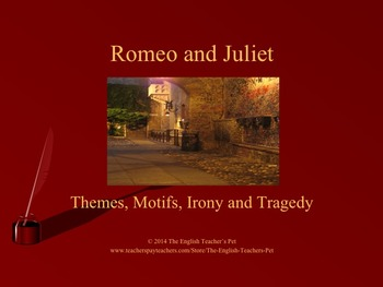Romeo and Juliet PowerPoint: Tragedy, Themes, Motifs and Irony