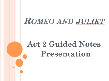Romeo and Juliet- Powerpoints on All 5 Acts