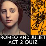 Romeo & Juliet Quiz Act 2 | Romeo & Juliet Act 2 Quiz | Essay Questions