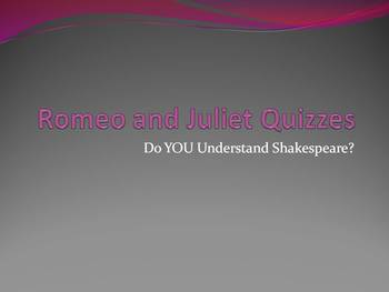 Romeo and Juliet Quizzes - Do You Understand Shakespeare?