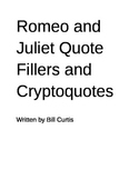 Romeo and Juliet Quote Fill-ins and Cryptoquotes