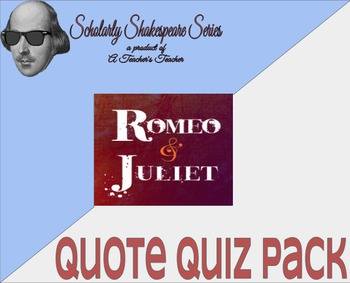 Romeo and Juliet Quote Quiz Pack w/ Quiz Variations for Di