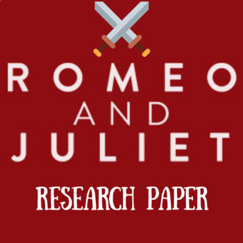 Romeo and Juliet Research Paper (Common Core Aligned)