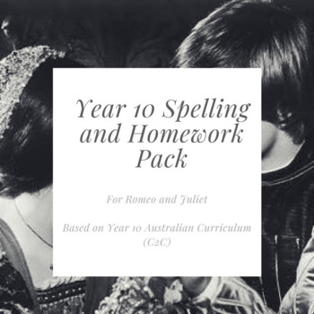 Romeo and Juliet Spelling and Homework Pack - Year 10 English