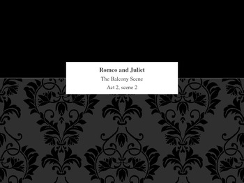 Romeo and Juliet--The Balcony Scene (Act 2, scene 2)