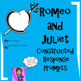 Romeo and Juliet:Writing Prompts Constructed Response CCSS