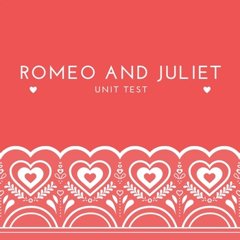 Romeo and Juliet Unit Test