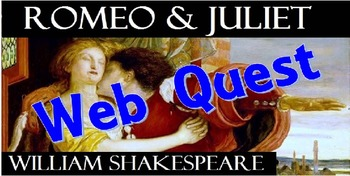 Romeo and Juliet Pre-Reading Activity: Web Quest