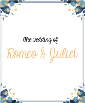 Romeo and Juliet Wedding Project