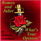 Romeo and Juliet:  What's Your Opinion? Questions for Jour