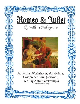 Romeo and Juliet- Activities, Vocabulary, Comprehension, Writing Prompts