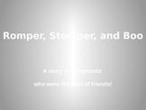 Romper, Stomper, and Boo