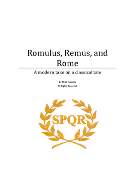 Romulus, Remus, and Rome. A play about the beginnings of t