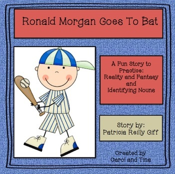 Ronald Morgan Goes To Bat:  Practice reality and fantasy and identifying nouns