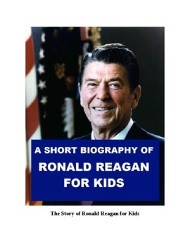 Ronald Reagan - A Short Biography for Kids with review quiz