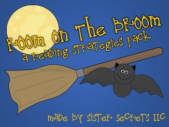 Room on the Broom: A Reading Strategies Pack
