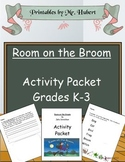Room on the Broom Activity Packet