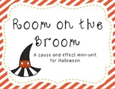 Room on the Broom Cause and Effect mini-unit