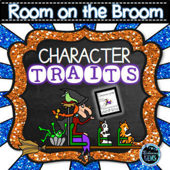 Room on the Broom - Character Trait Activities