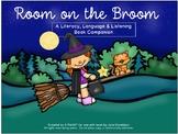 Room on the Broom :  Literacy, Language & Listening Book Companion