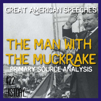 Roosevelt's The Man with the Muckrake Speech Primary Source Analysis