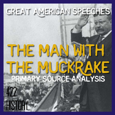 Roosevelt's The Man with the Muckrake Speech Primary Sourc