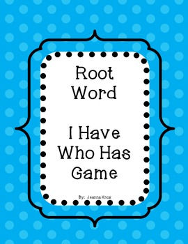 Root Word I Have Who Has Game
