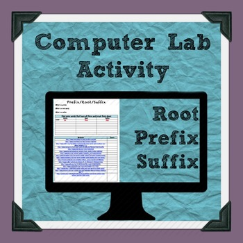Root Word/Prefix/Suffix Computer Lab Activity