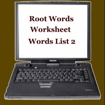Root Words Worksheet Words List 2 - Middle High