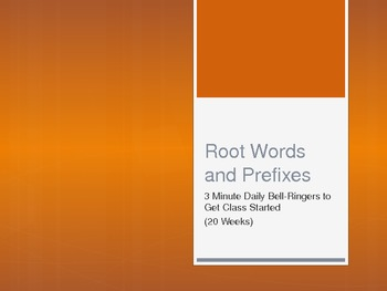 Root Words and Prefixes as Bell Ringers for 20 weeks