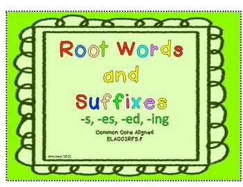Root Words and Suffixes -s, -es, -ed, -ing