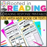 Rooted in Reading:  90 Reading Response Printables to use