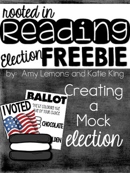 Rooted in Reading Election FREEBIE:  Creating a Mock Election