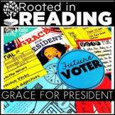 Rooted in Reading:  Grace for President (A one-week election edition)