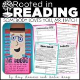 Rooted in Reading:  Somebody Loves You, Mr. Hatch