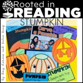 Rooted in Reading:  Stumpkin {Grades K-1}