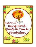 Using Word Roots to Teach Vocabulary