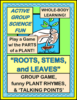 """Roots, Stems, and Leaves!"" - Hands-On Science Group Game"