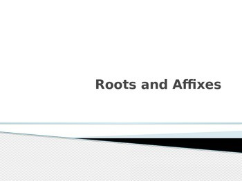 Roots and Affixes Powerpoint, STAAR, TEKS and Common Core Aligned