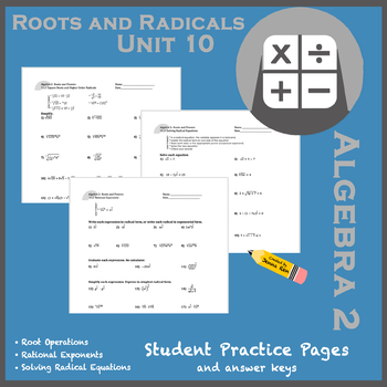 Roots and Radicals Unit 10 Set - Student Practice Worksheets