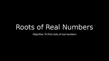 Roots of Real Numbers - PowerPoint Lesson (5.1)