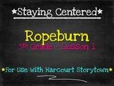 Ropeburn - 5th Grade - Harcourt Storytown Lesson 1