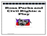 Rosa Parks, MLK and Civil Rights: A Play