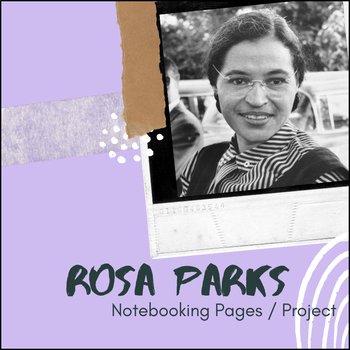 Rosa Parks - U.S. History Notebooking Project