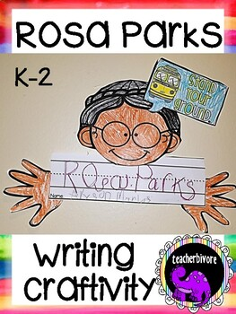 Rosa Parks Writing Craftivity and Writing Project Grades K-2