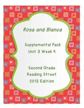 Rosa and Blanca, Reading Street Unit 3 Week 4 Resource Pack