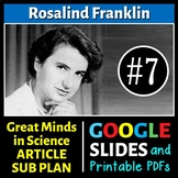 Rosalind Franklin - Great Minds in Science Article #7- Science Literacy Sub Plan